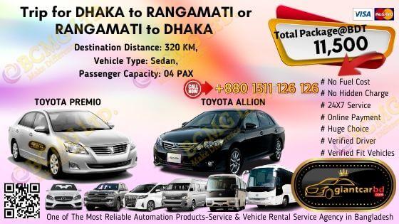 Destination: Dhaka To Rangamati or Rangamati To Dhaka Car Name: Toyota Premio or Toyota Allion Destination Distance: 320KM Vehicle Type: Sedan Passenger Capacity: 04 PAX Contact:+88-01511-126126