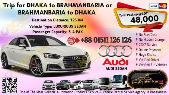 Dhaka To Bramanbaria (Audi Sedan)