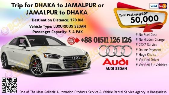 Dhaka To jamalpur (Audi Sedan)
